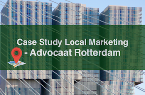 Case Study Local Marketing - avocaat Rotterdam