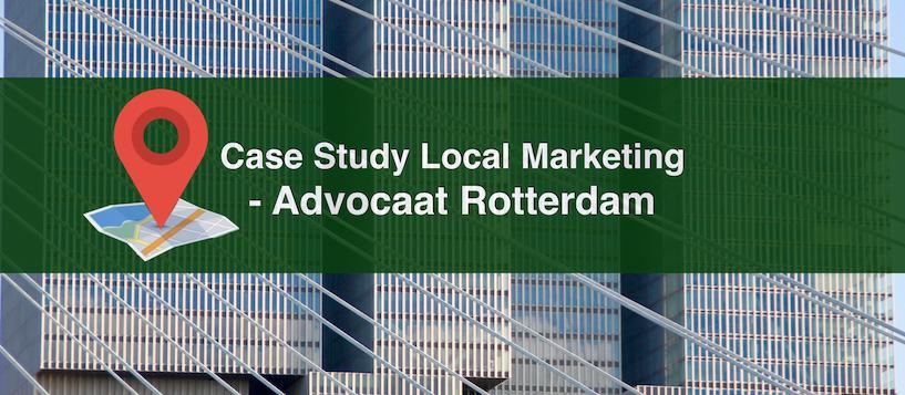 Local marketing advocaat rotterdam - case study